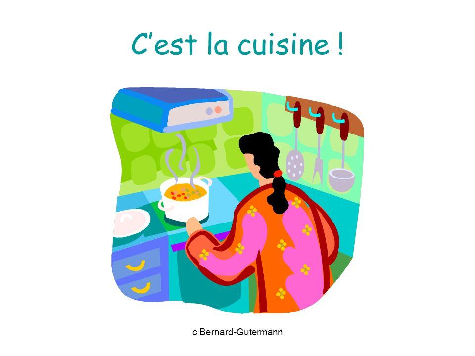 C'est la cuisine ! c Bernard-Gutermann