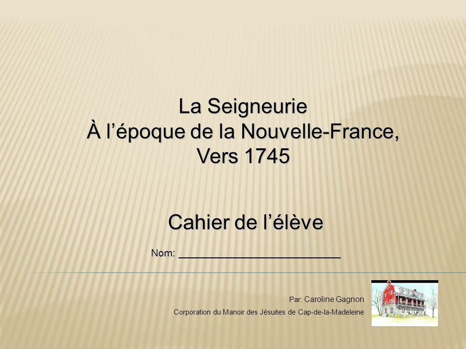 À l'époque de la Nouvelle-France, Vers 1745