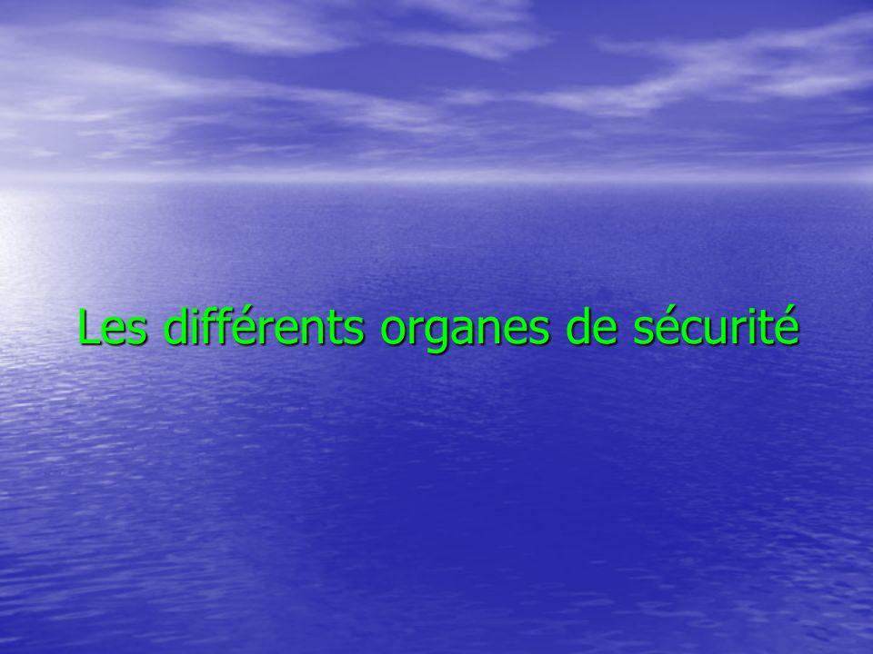 Les différents organes de sécurité