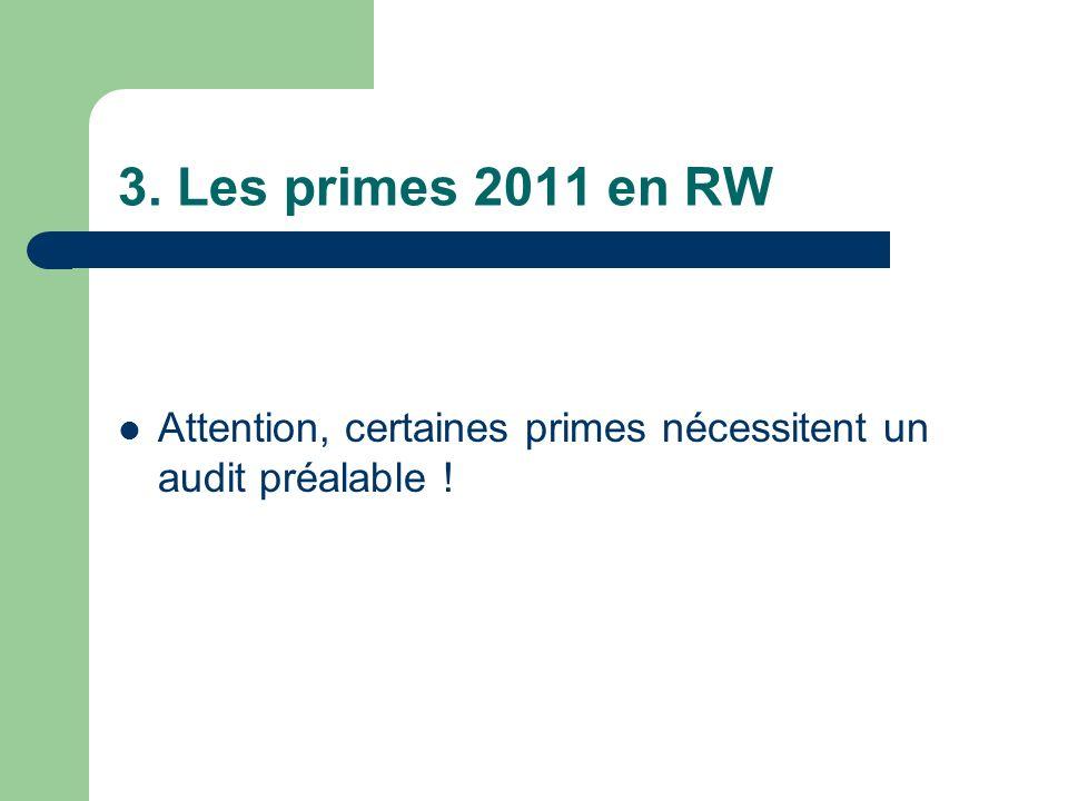3. Les primes 2011 en RW Attention, certaines primes nécessitent un audit préalable !