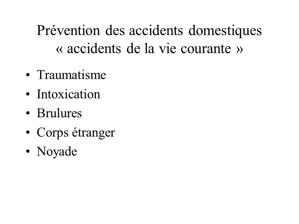 Prévention des accidents domestiques « accidents de la vie courante »