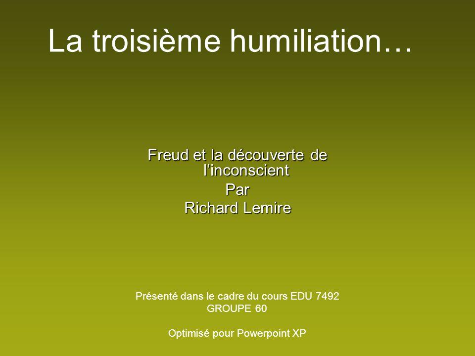 La troisième humiliation…