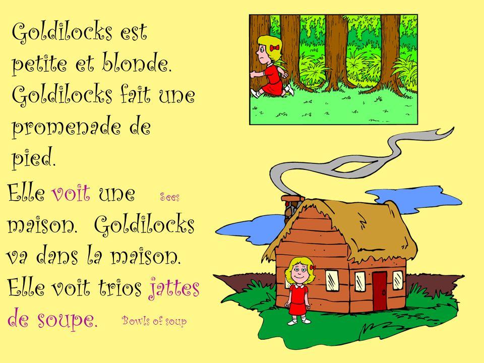 Goldilocks est petite et blonde. Goldilocks fait une promenade de pied.