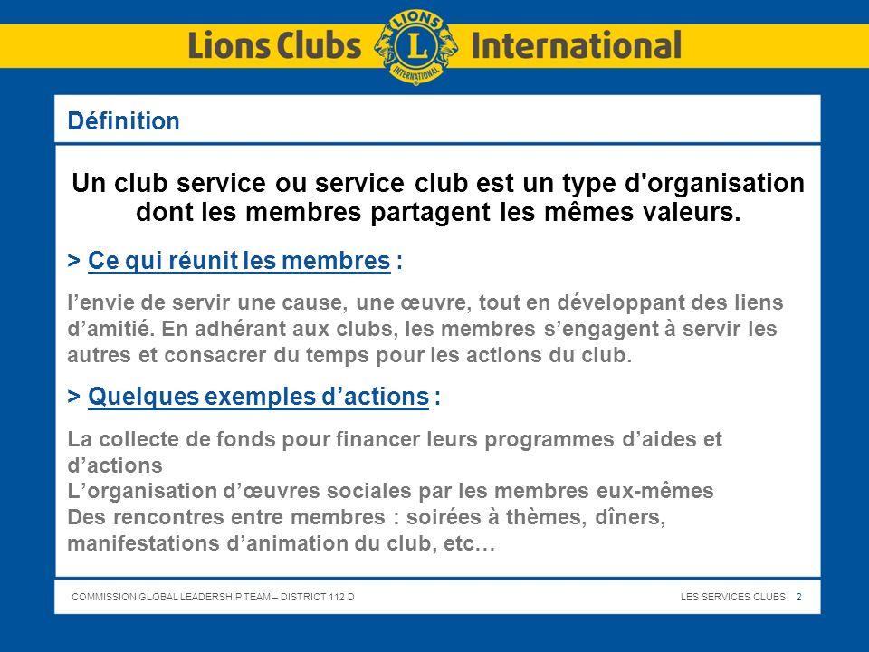 Définition Un club service ou service club est un type d organisation dont les membres partagent les mêmes valeurs.