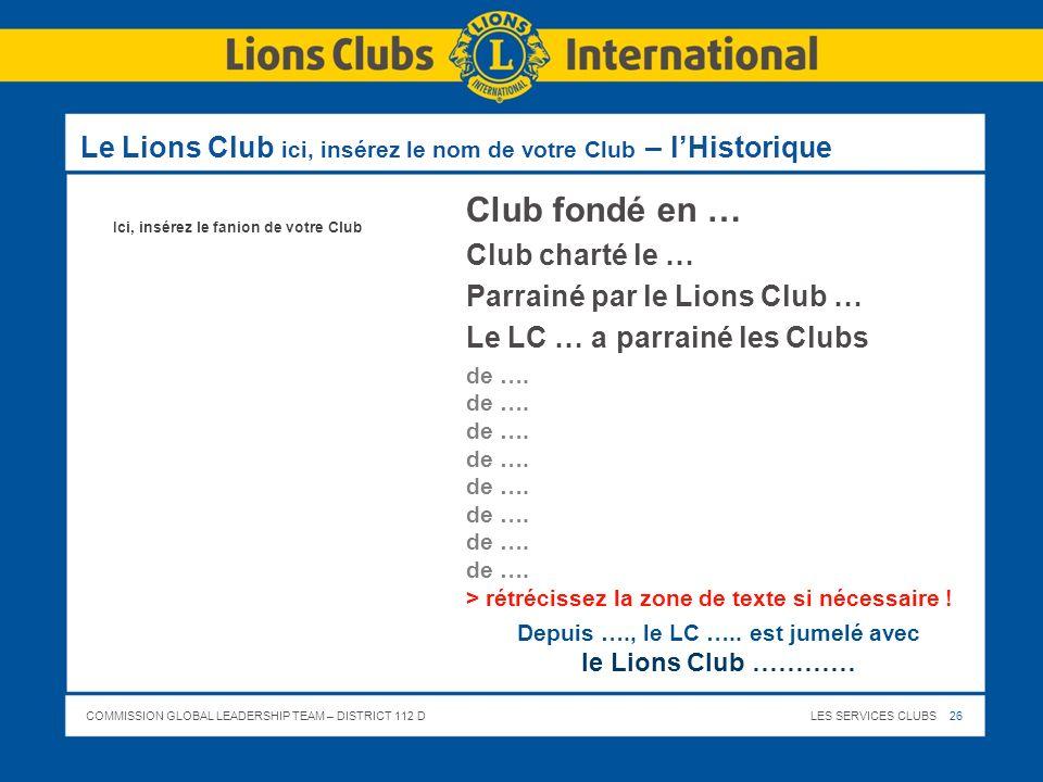 Le Lions Club ici, insérez le nom de votre Club – l'Historique