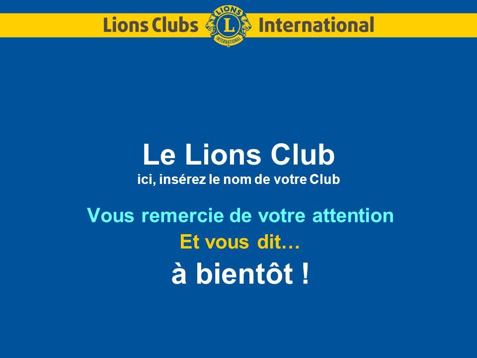 Le Lions Club ici, insérez le nom de votre Club