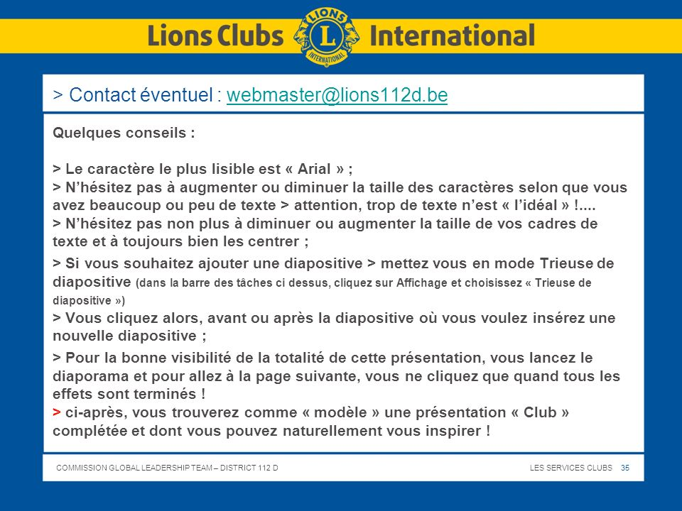 > Contact éventuel : webmaster@lions112d.be