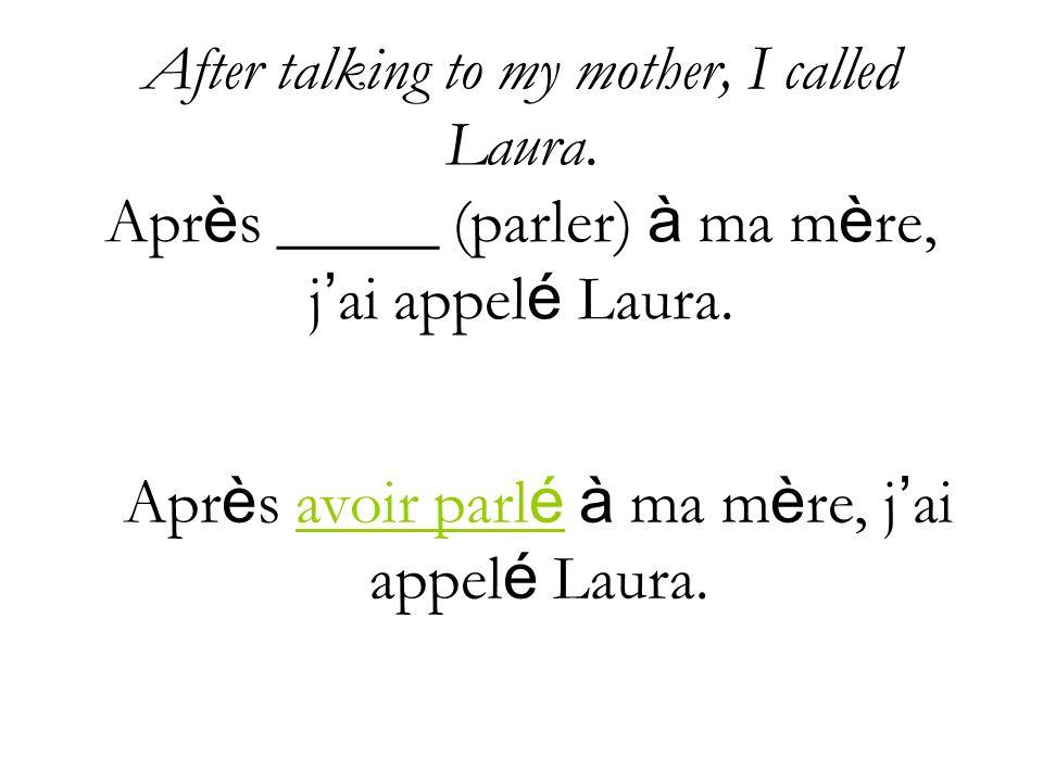 Après avoir parlé à ma mère, j'ai appelé Laura.