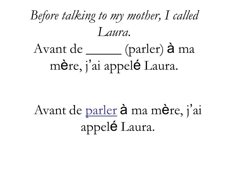 Avant de parler à ma mère, j'ai appelé Laura.