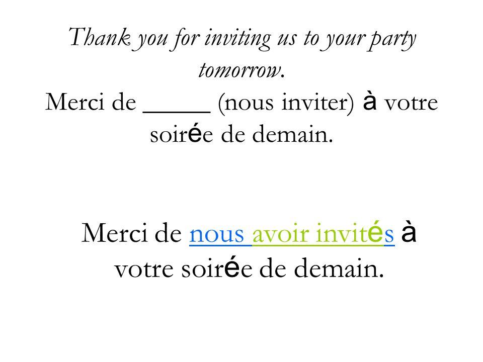 Merci de nous avoir invités à votre soirée de demain.