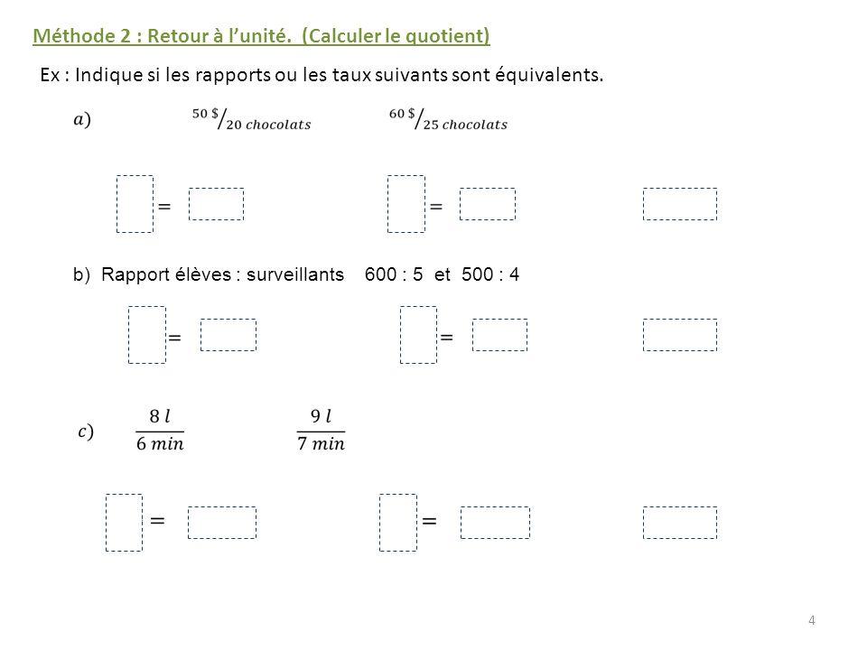 Méthode 2 : Retour à l'unité. (Calculer le quotient)