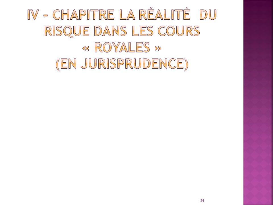 IV – Chapitre La réalité du risque dans les CourS « Royales » (en jurisprudence)