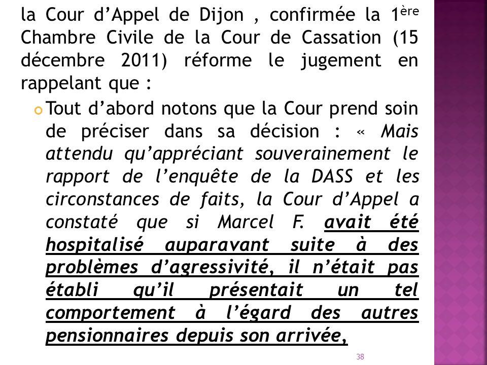 la Cour d'Appel de Dijon , confirmée la 1ère Chambre Civile de la Cour de Cassation (15 décembre 2011) réforme le jugement en rappelant que :