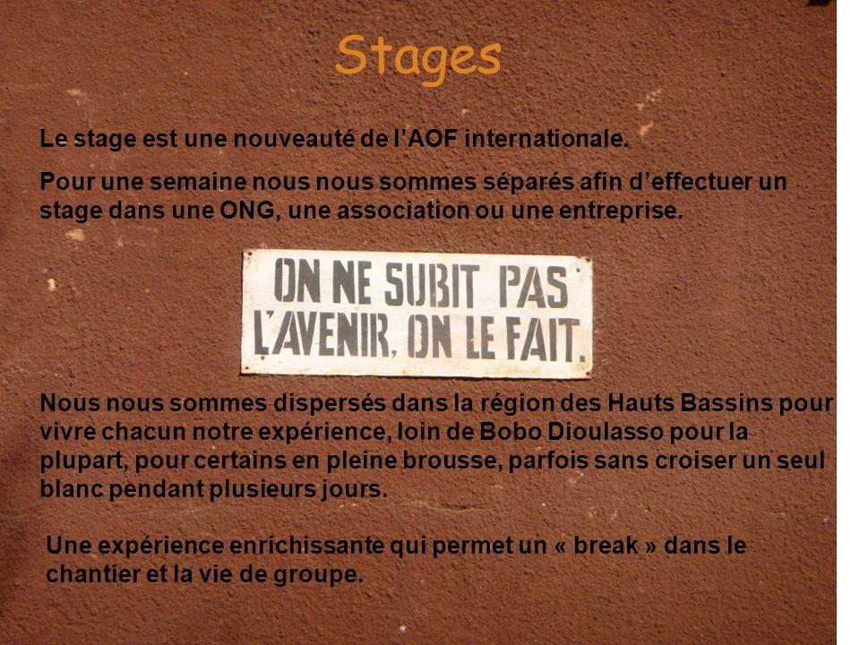 Stages Le stage est une nouveauté de l'AOF internationale.