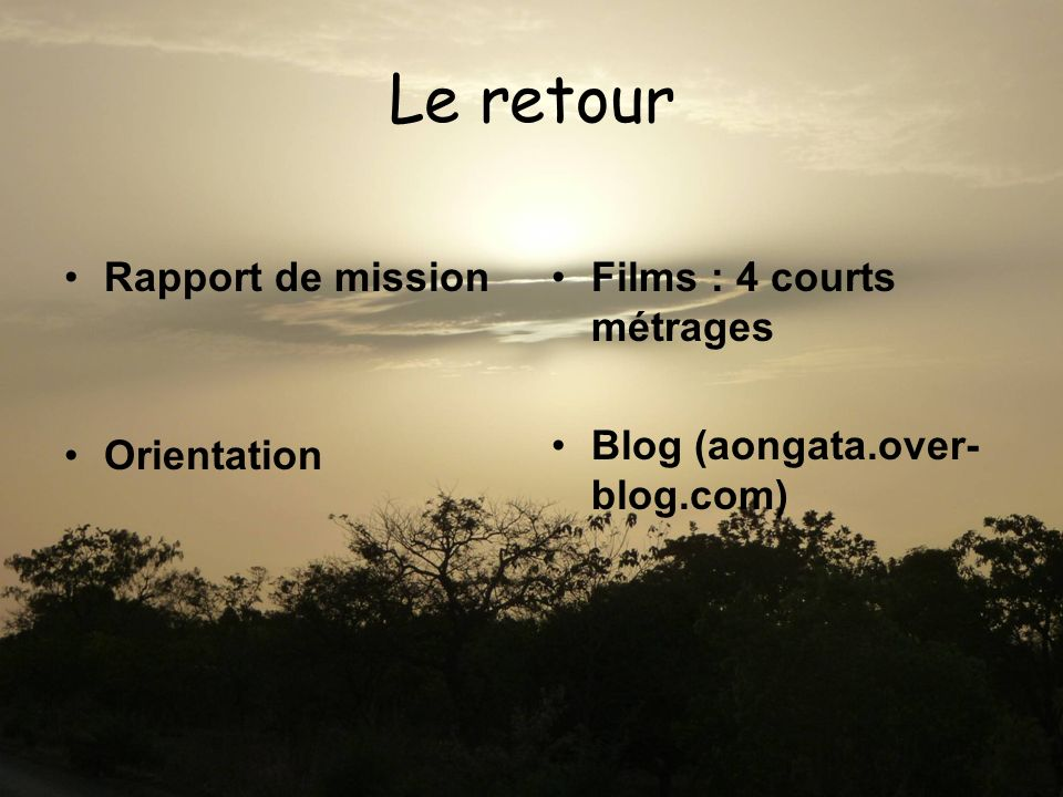 Le retour Rapport de mission Orientation Films : 4 courts métrages