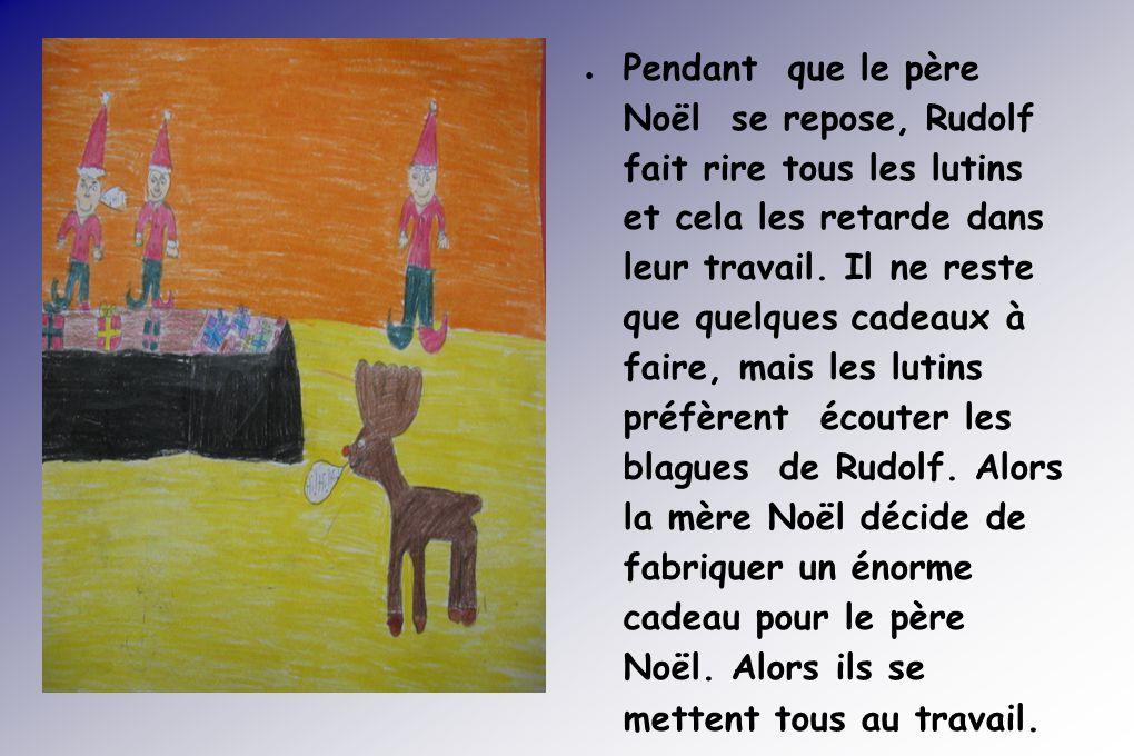 Pendant que le père Noël se repose, Rudolf fait rire tous les lutins et cela les retarde dans leur travail.