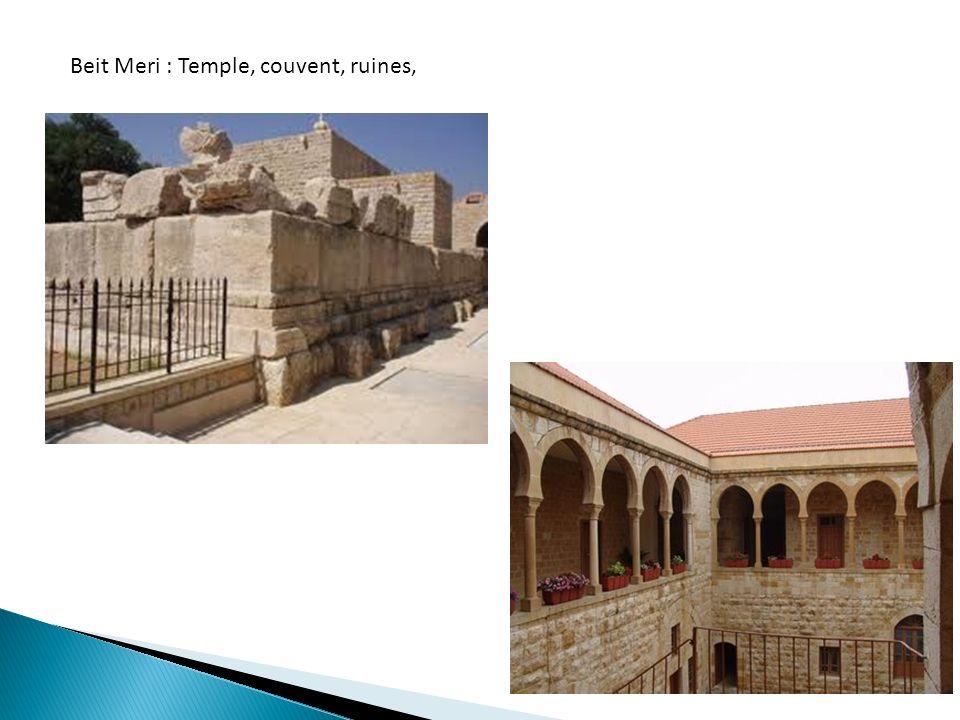 Beit Meri : Temple, couvent, ruines,