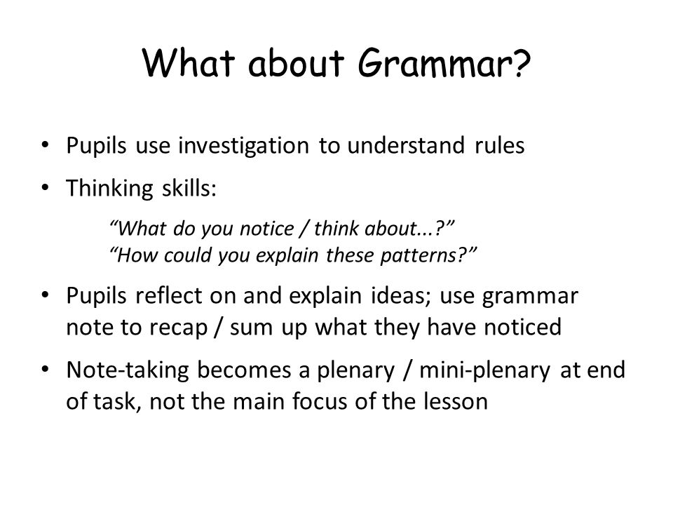 What about Grammar Pupils use investigation to understand rules