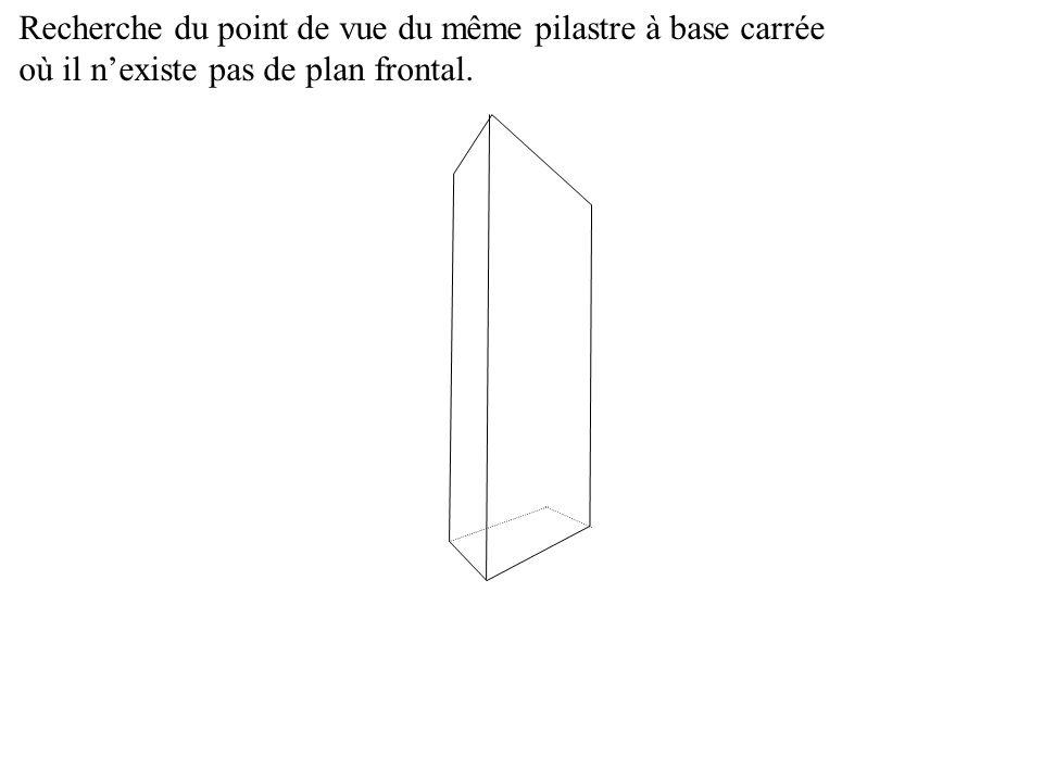 Recherche du point de vue du même pilastre à base carrée