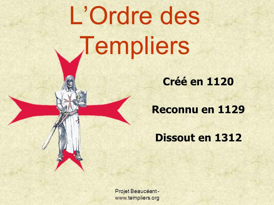Créé en 1120 Reconnu en 1129 Dissout en 1312