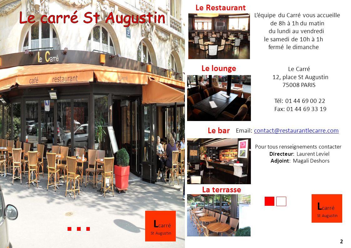 Le carré St Augustin Lcarré Lcarré Le Restaurant Le lounge Le bar