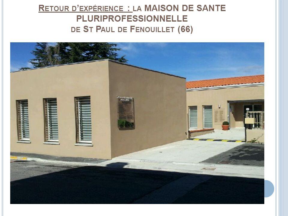 Retour d'expérience : la MAISON DE SANTE PLURIPROFESSIONNELLE de St Paul de Fenouillet (66)
