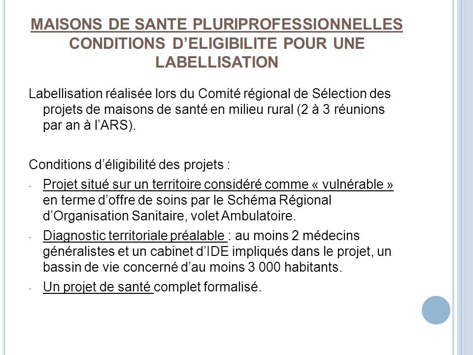MAISONS DE SANTE PLURIPROFESSIONNELLES CONDITIONS D'ELIGIBILITE POUR UNE LABELLISATION