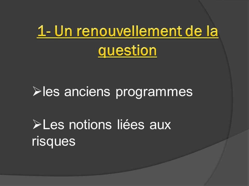 1- Un renouvellement de la question