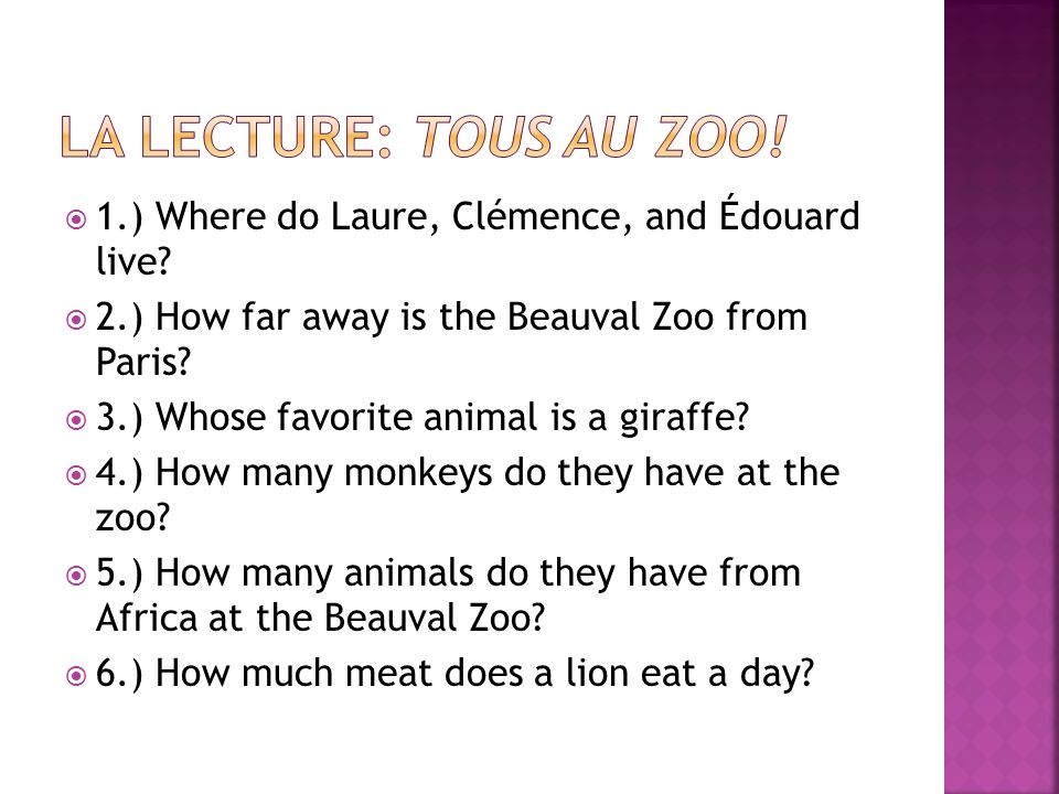 La Lecture: TOUS au ZOO! 1.) Where do Laure, Clémence, and Édouard live 2.) How far away is the Beauval Zoo from Paris