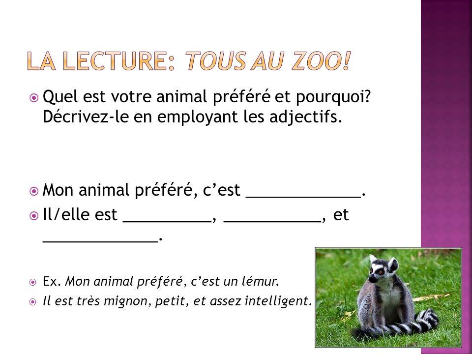 LA LeCTURE: TOUS AU ZOO! Quel est votre animal préféré et pourquoi Décrivez-le en employant les adjectifs.