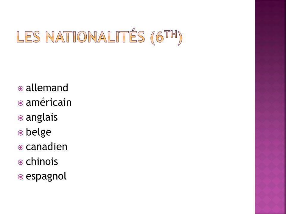 Les Nationalités (6th) allemand américain anglais belge canadien