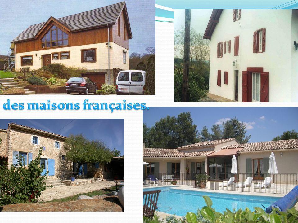 des maisons françaises.