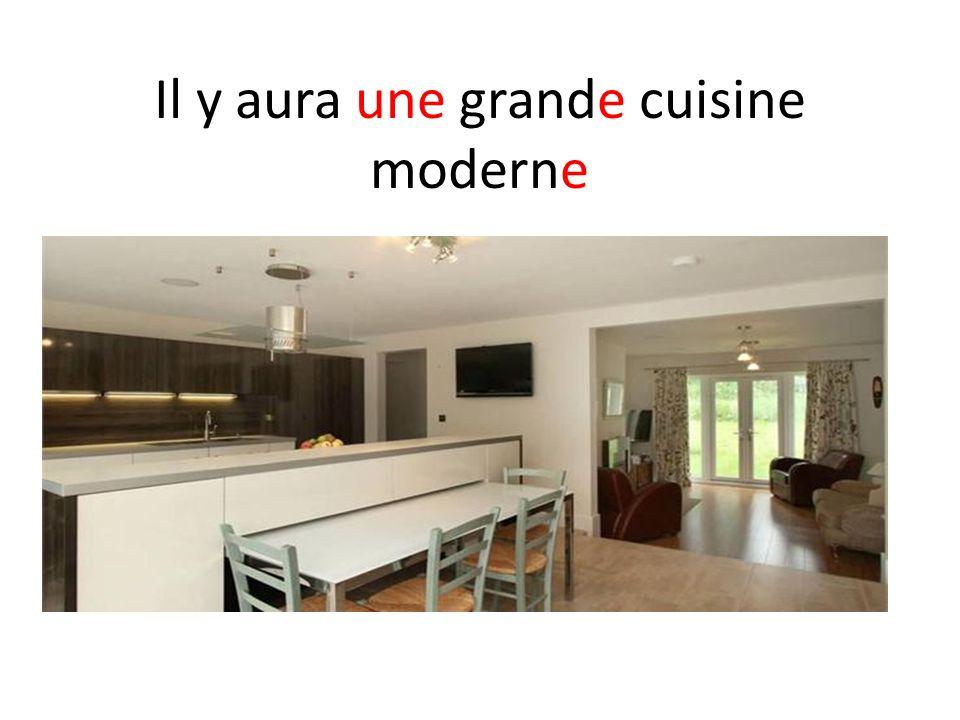 Il y aura une grande cuisine moderne