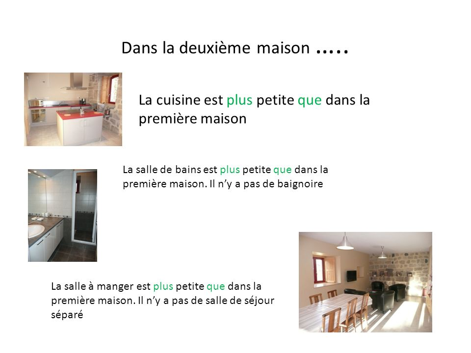 Dans la deuxième maison …..