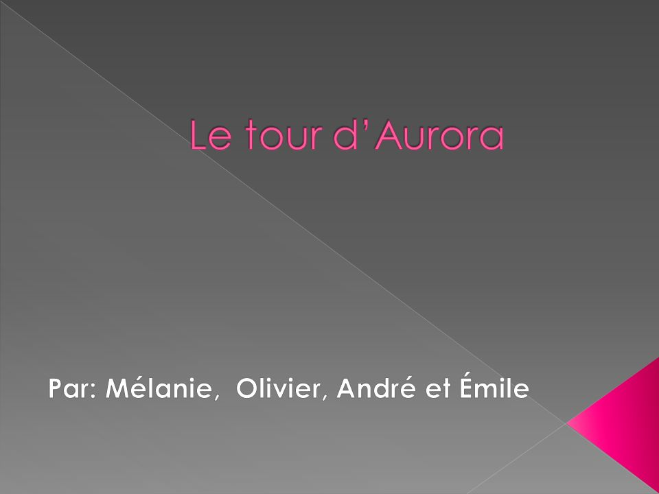 Par: Mélanie, Olivier, André et Émile