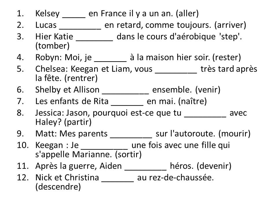 Kelsey _____ en France il y a un an. (aller)