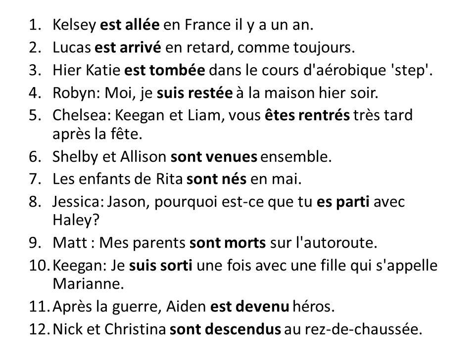 Kelsey est allée en France il y a un an.