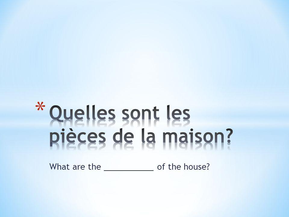 Quelles sont les pièces de la maison