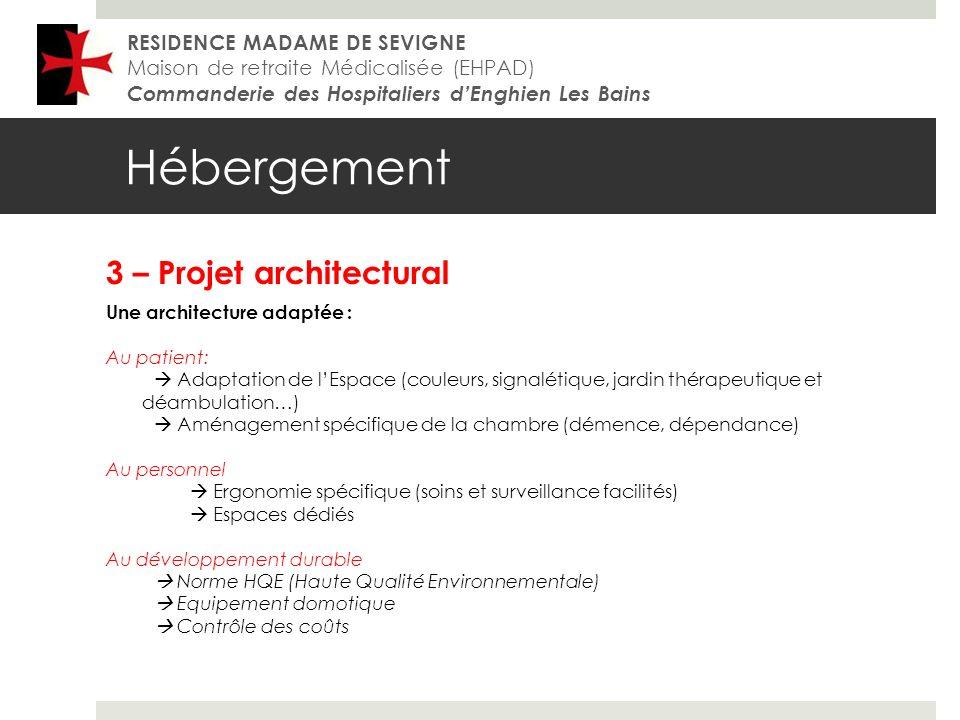 Hébergement 3 – Projet architectural RESIDENCE MADAME DE SEVIGNE