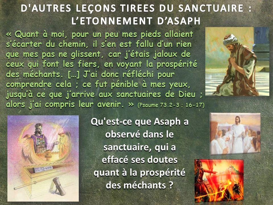D AUTRES LEÇONS TIREES DU SANCTUAIRE : L'ETONNEMENT D'ASAPH