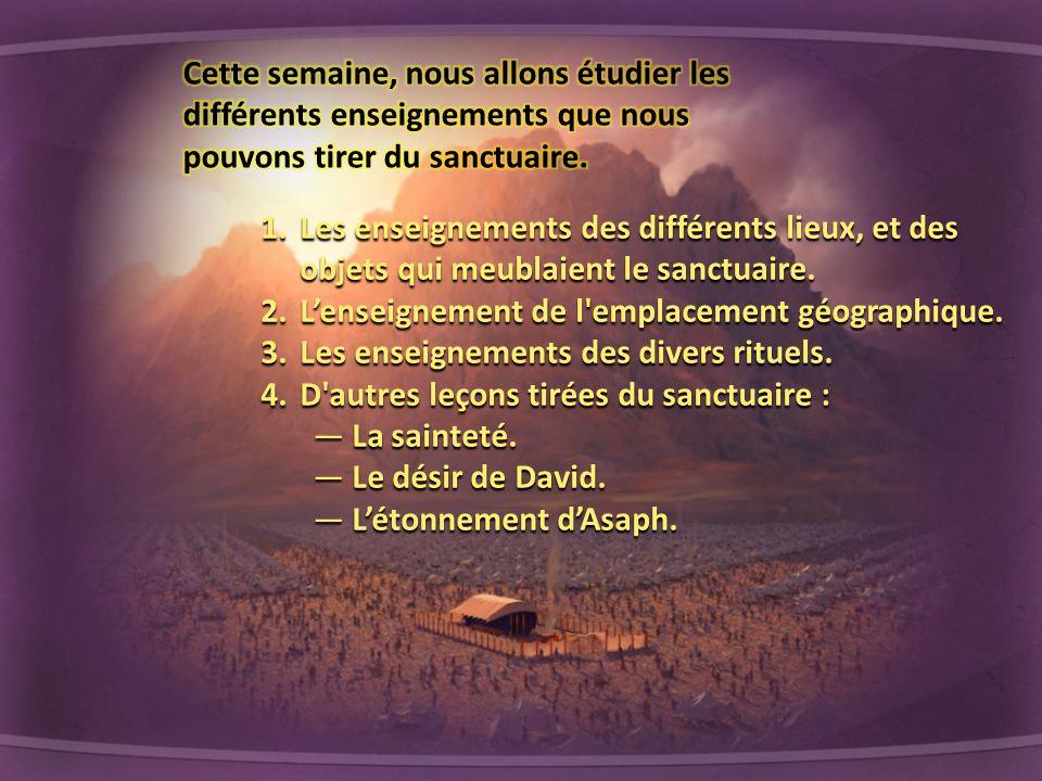 Cette semaine, nous allons étudier les différents enseignements que nous pouvons tirer du sanctuaire.