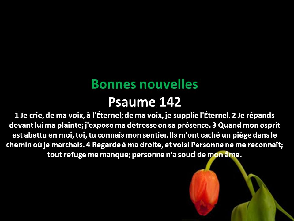Bonnes nouvelles Psaume 142