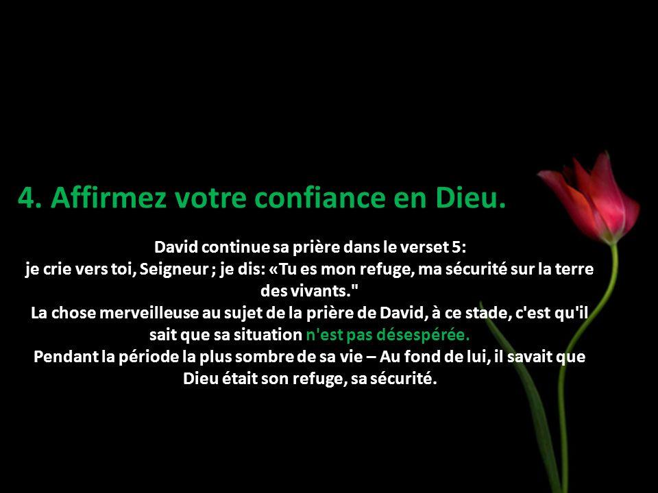 David continue sa prière dans le verset 5:
