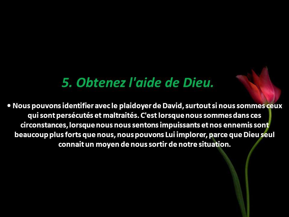 5. Obtenez l aide de Dieu.