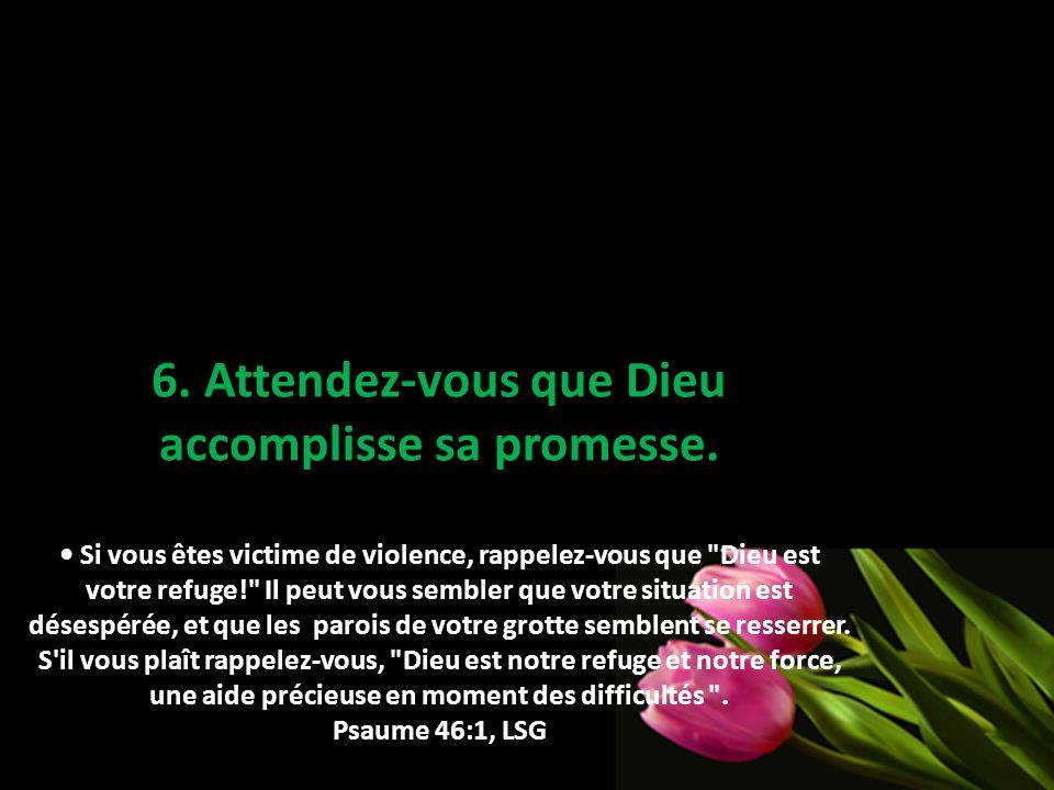 6. Attendez-vous que Dieu accomplisse sa promesse.