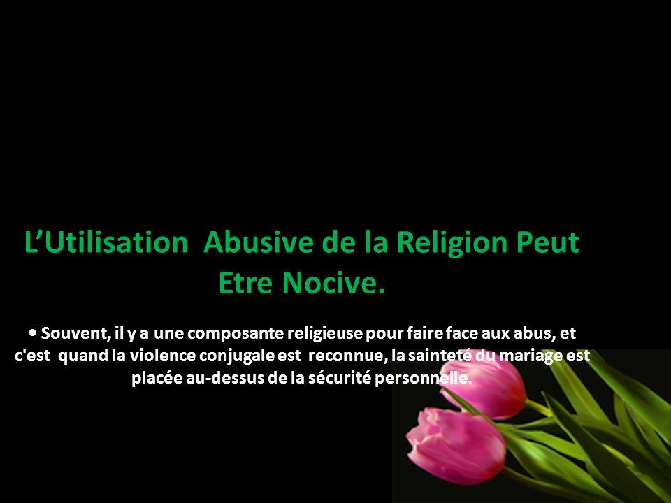 L'Utilisation Abusive de la Religion Peut Etre Nocive.