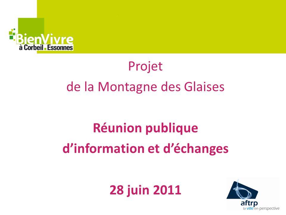 Projet de la Montagne des Glaises Réunion publique d'information et d'échanges 28 juin 2011