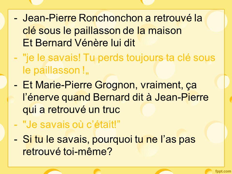 Jean-Pierre Ronchonchon a retrouvé la clé sous le paillasson de la maison Et Bernard Vénère lui dit