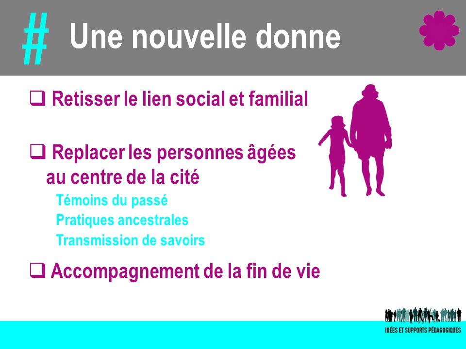 Une nouvelle donne Retisser le lien social et familial