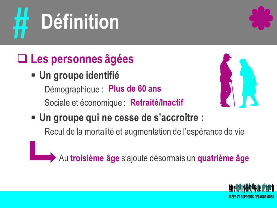 Définition Les personnes âgées Un groupe identifié